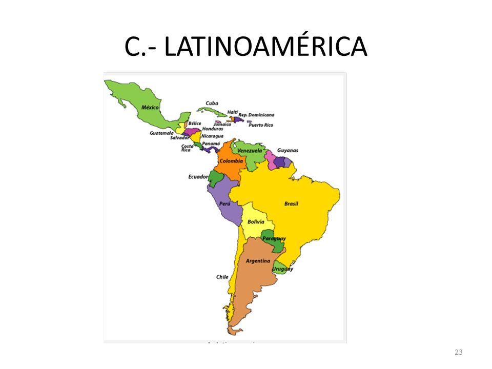 C.- LATINOAMÉRICA