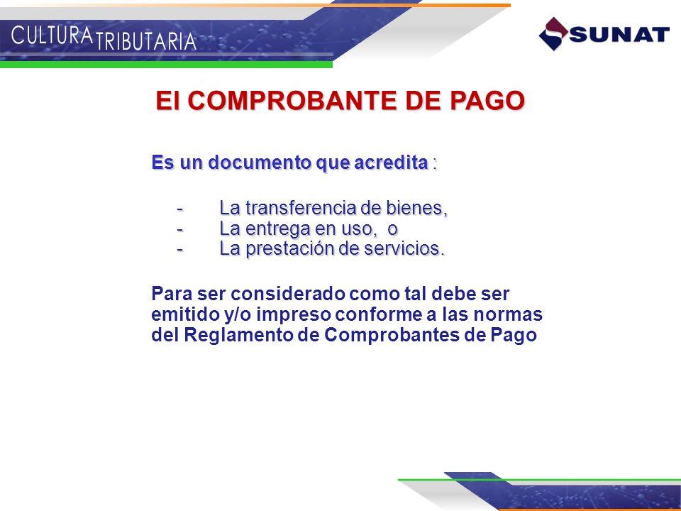 El COMPROBANTE DE PAGO Es un documento que acredita :