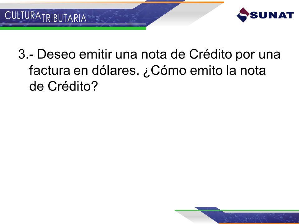 3. - Deseo emitir una nota de Crédito por una factura en dólares