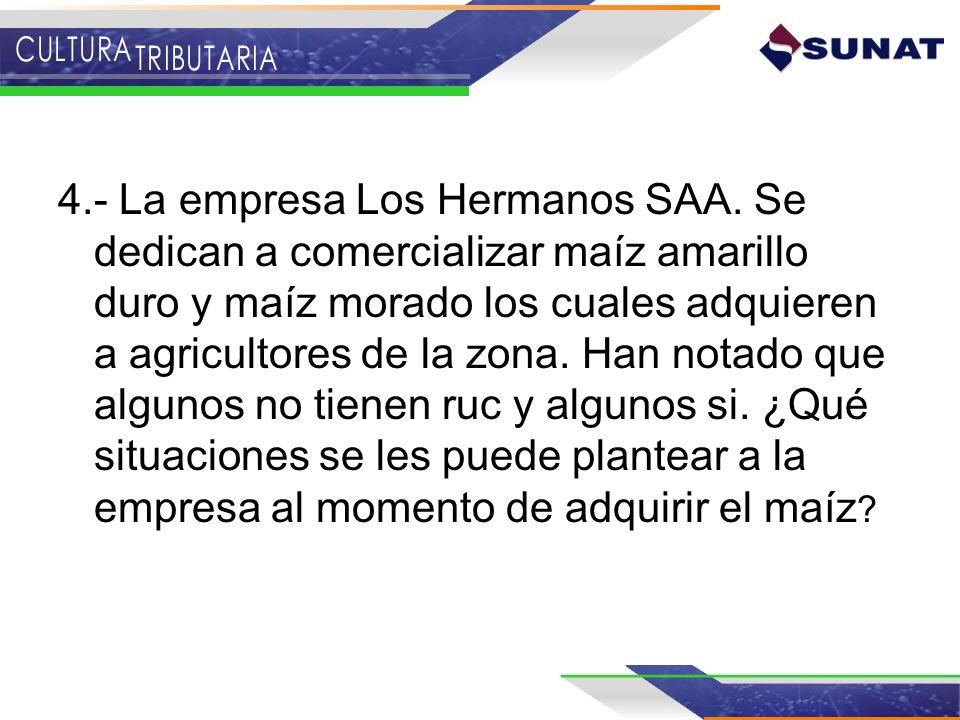 4. - La empresa Los Hermanos SAA