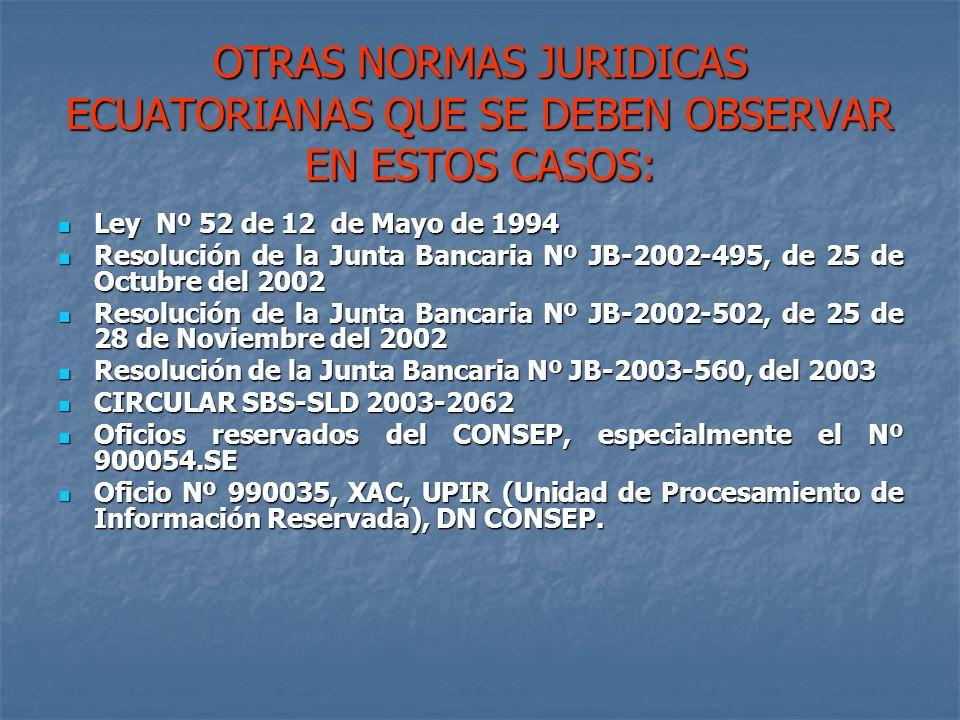 OTRAS NORMAS JURIDICAS ECUATORIANAS QUE SE DEBEN OBSERVAR EN ESTOS CASOS: