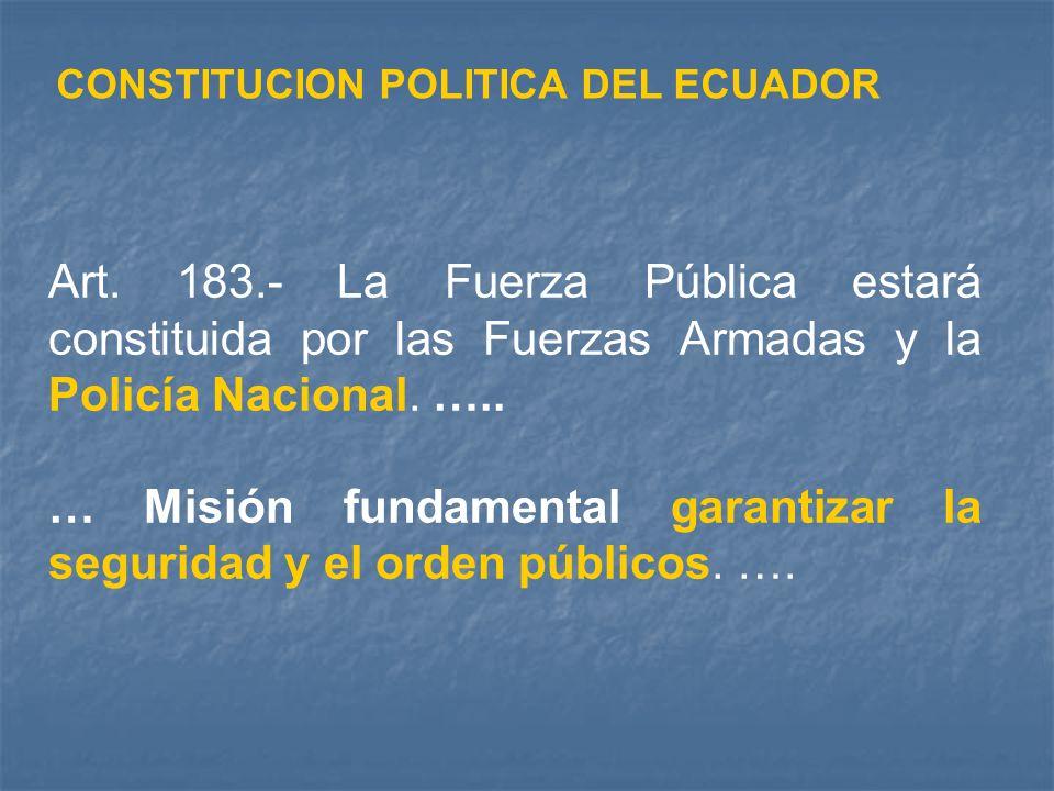 … Misión fundamental garantizar la seguridad y el orden públicos. ….