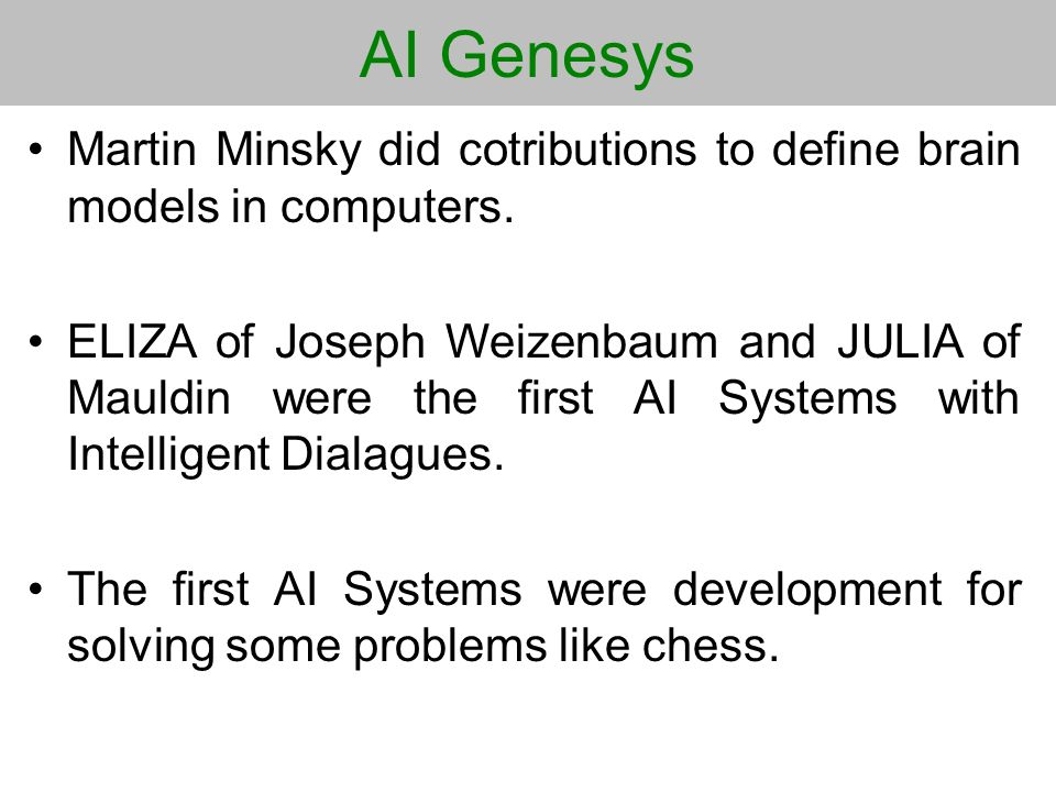 AI Genesys Martin Minsky did cotributions to define brain models in computers.
