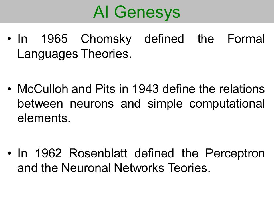 AI Genesys In 1965 Chomsky defined the Formal Languages Theories.