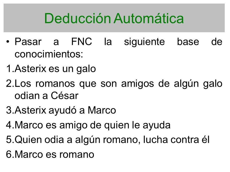 Deducción Automática Pasar a FNC la siguiente base de conocimientos:
