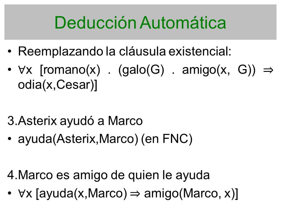 Deducción Automática Reemplazando la cláusula existencial: