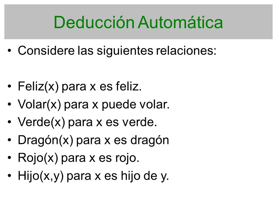 Deducción Automática Considere las siguientes relaciones: