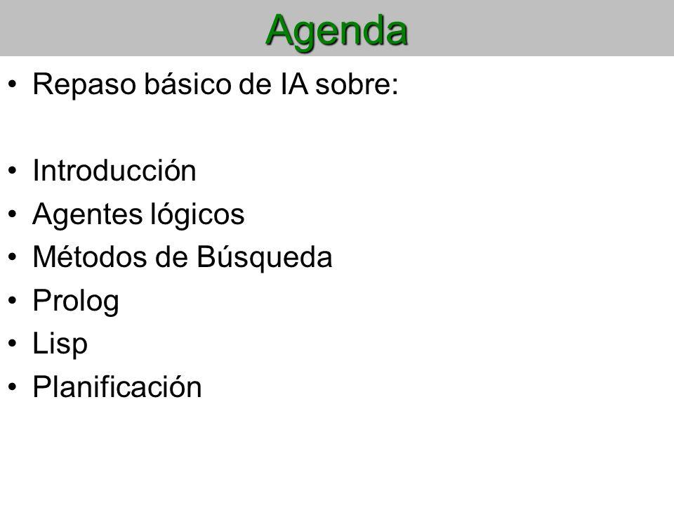 Agenda Repaso básico de IA sobre: Introducción Agentes lógicos