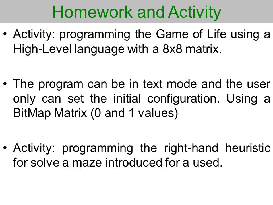 Homework and Activity Activity: programming the Game of Life using a High-Level language with a 8x8 matrix.