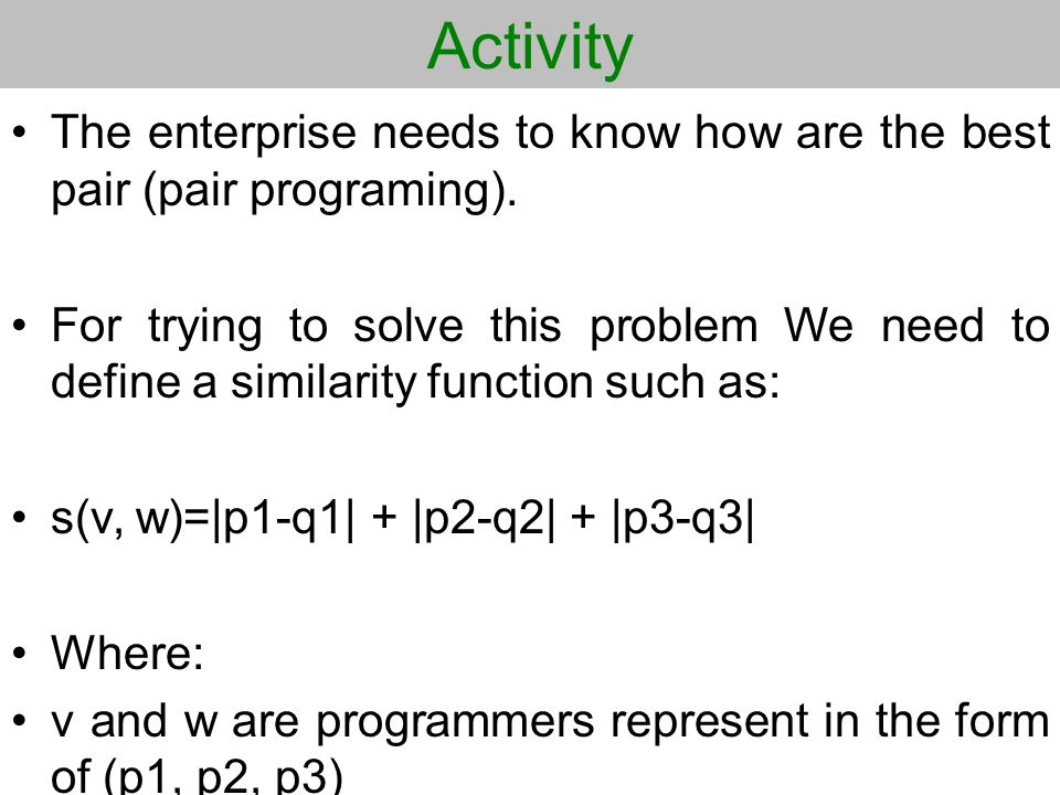 Activity The enterprise needs to know how are the best pair (pair programing).