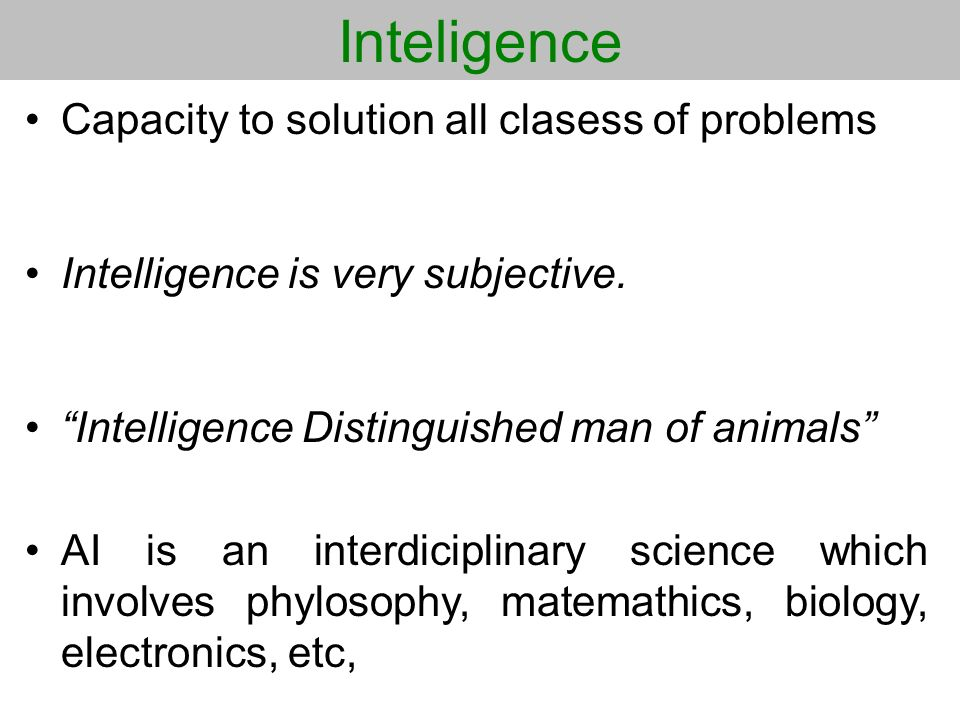 Inteligence Capacity to solution all clasess of problems