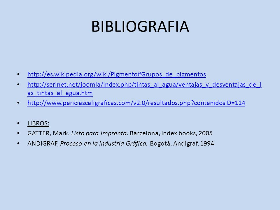 BIBLIOGRAFIA http://es.wikipedia.org/wiki/Pigmento#Grupos_de_pigmentos