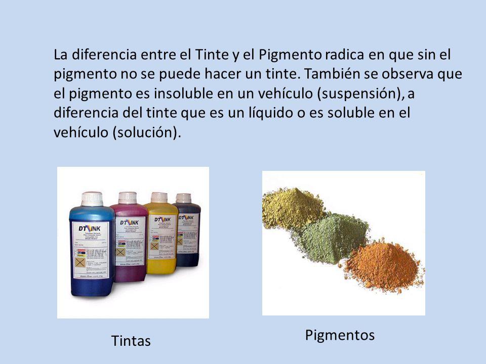 La diferencia entre el Tinte y el Pigmento radica en que sin el pigmento no se puede hacer un tinte. También se observa que el pigmento es insoluble en un vehículo (suspensión), a diferencia del tinte que es un líquido o es soluble en el vehículo (solución).