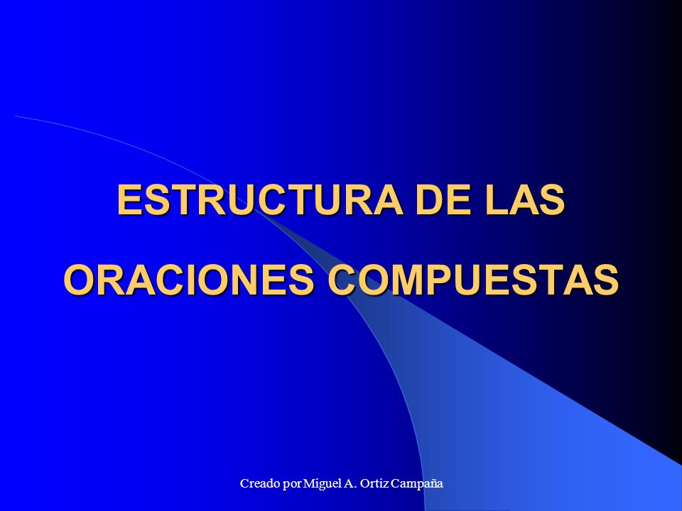 ESTRUCTURA DE LAS ORACIONES COMPUESTAS