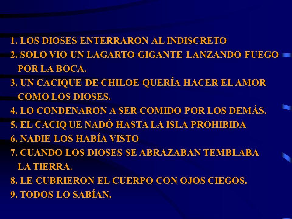 1. LOS DIOSES ENTERRARON AL INDISCRETO
