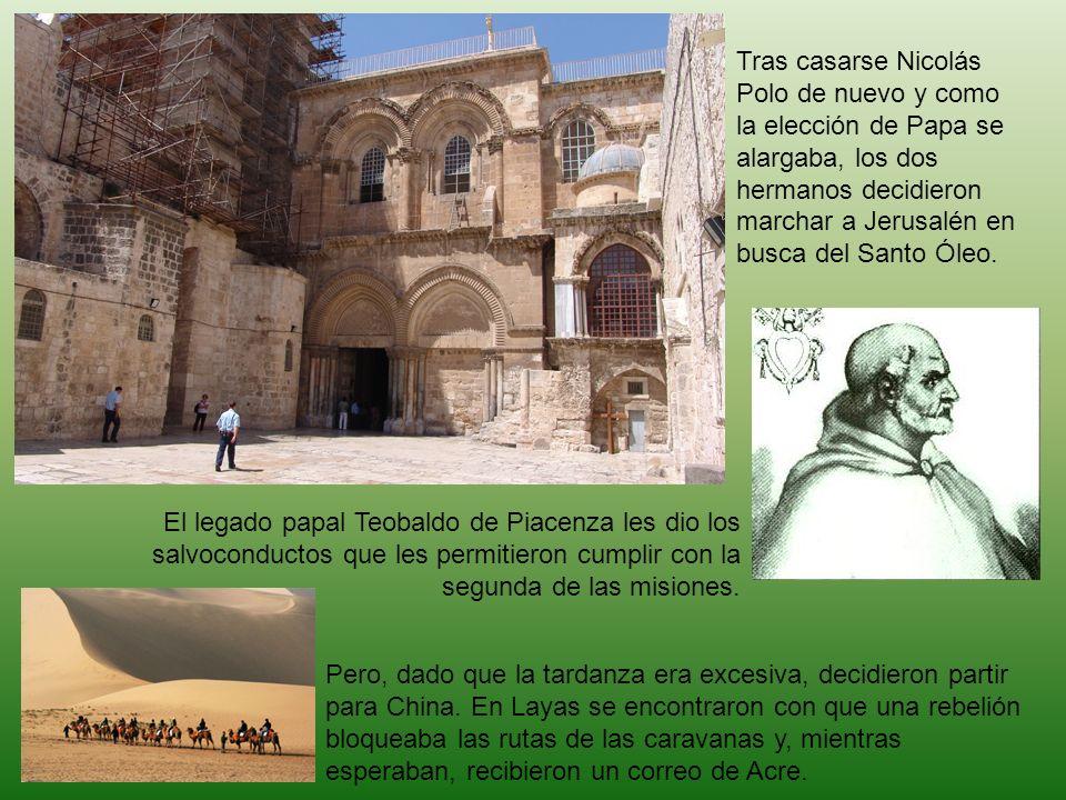 Tras casarse Nicolás Polo de nuevo y como la elección de Papa se alargaba, los dos hermanos decidieron marchar a Jerusalén en busca del Santo Óleo.