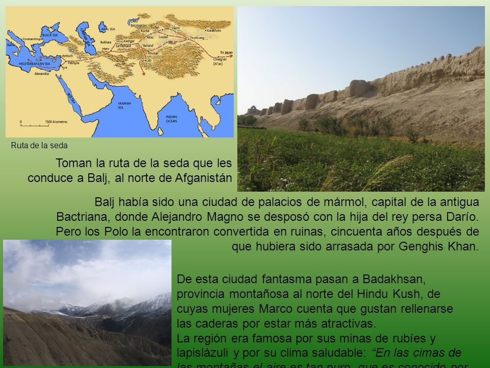 Ruta de la seda Toman la ruta de la seda que les conduce a Balj, al norte de Afganistán.