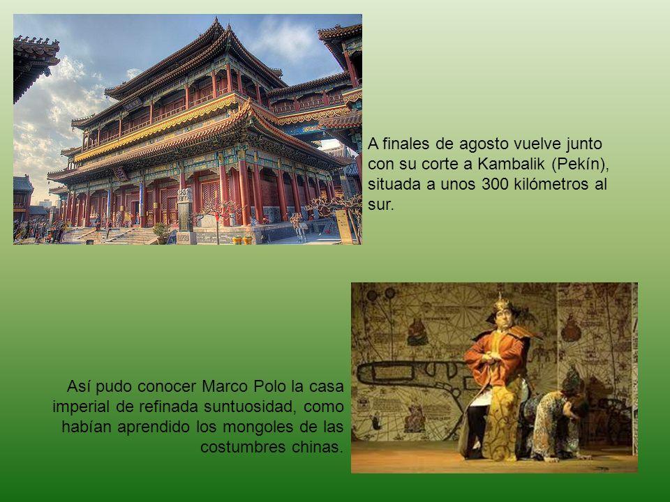 A finales de agosto vuelve junto con su corte a Kambalik (Pekín), situada a unos 300 kilómetros al sur.