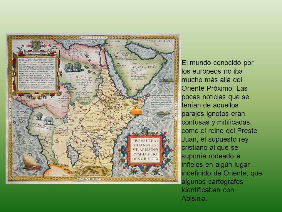 El mundo conocido por los europeos no iba mucho más allá del Oriente Próximo.