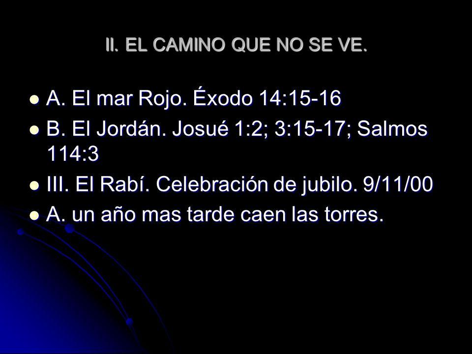 B. El Jordán. Josué 1:2; 3:15-17; Salmos 114:3