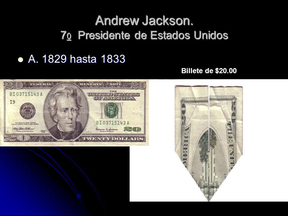 Andrew Jackson. 70 Presidente de Estados Unidos