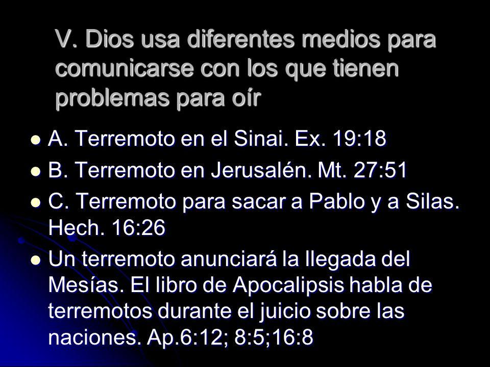 V. Dios usa diferentes medios para comunicarse con los que tienen problemas para oír