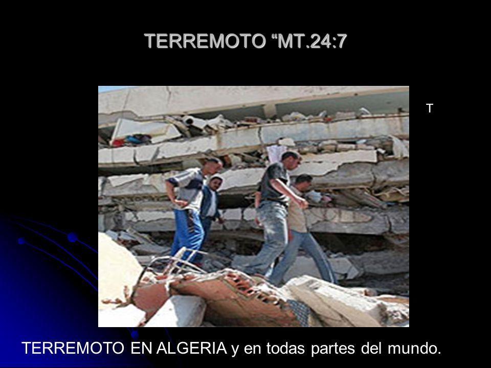 TERREMOTO MT.24:7 T TERREMOTO EN ALGERIA y en todas partes del mundo.