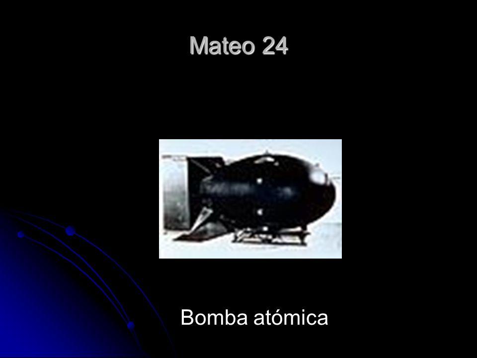 Mateo 24 Bomba atómica