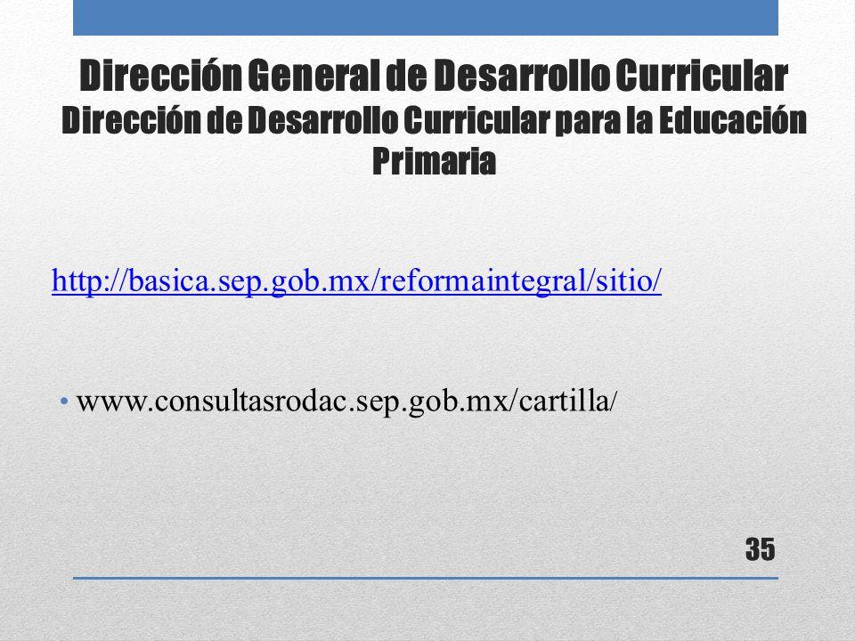 Dirección General de Desarrollo Curricular Dirección de Desarrollo Curricular para la Educación Primaria
