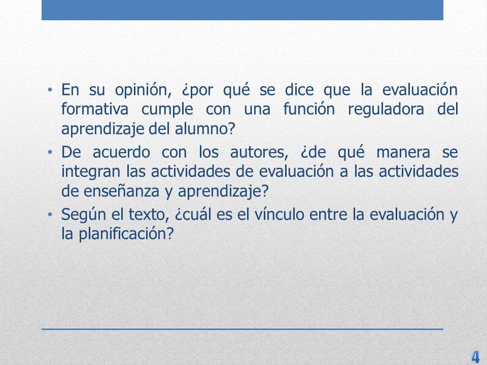 En su opinión, ¿por qué se dice que la evaluación formativa cumple con una función reguladora del aprendizaje del alumno