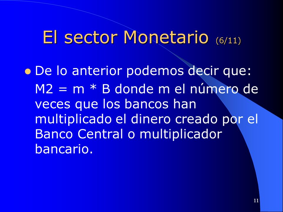 El sector Monetario (6/11)