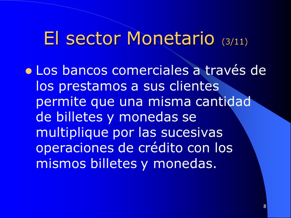 El sector Monetario (3/11)