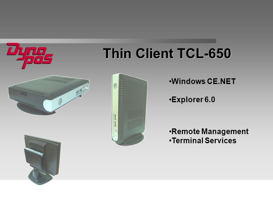 Thin Client TCL-650 Windows CE.NET Explorer 6.0 Remote Management