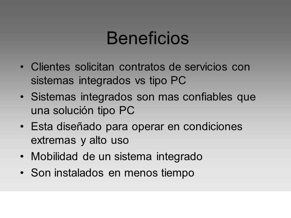 Beneficios Clientes solicitan contratos de servicios con sistemas integrados vs tipo PC.