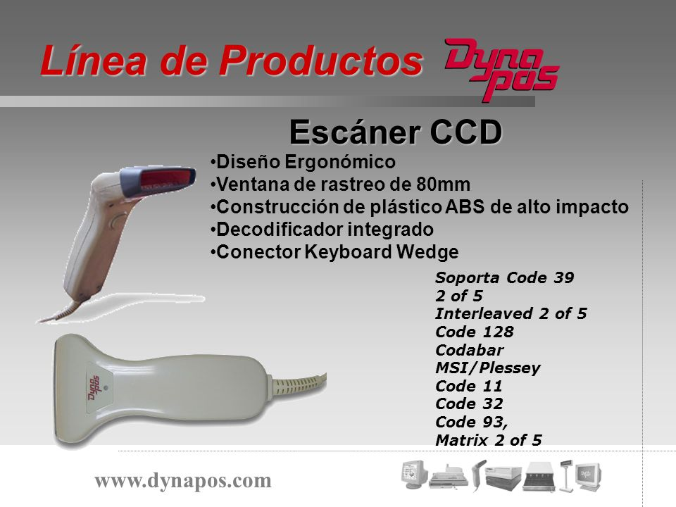 Línea de Productos Escáner CCD www.dynapos.com Diseño Ergonómico