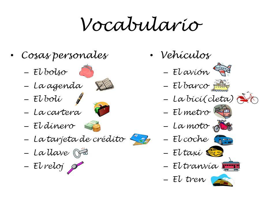 Vocabulario Cosas personales Vehículos El bolso La agenda El boli