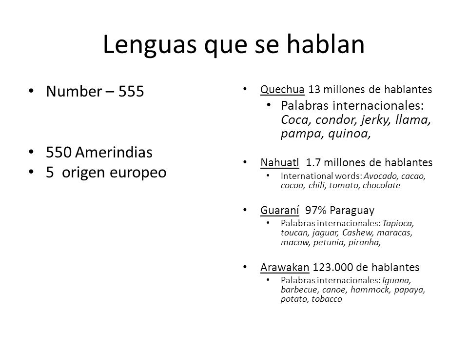 Lenguas que se hablan Number – 555 550 Amerindias 5 origen europeo
