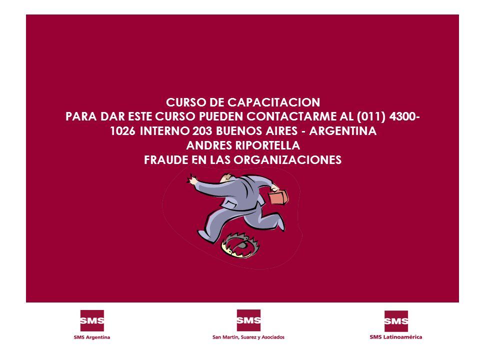 CURSO DE CAPACITACION PARA DAR ESTE CURSO PUEDEN CONTACTARME AL (011) 4300-1026 INTERNO 203 BUENOS AIRES - ARGENTINA ANDRES RIPORTELLA FRAUDE EN LAS ORGANIZACIONES