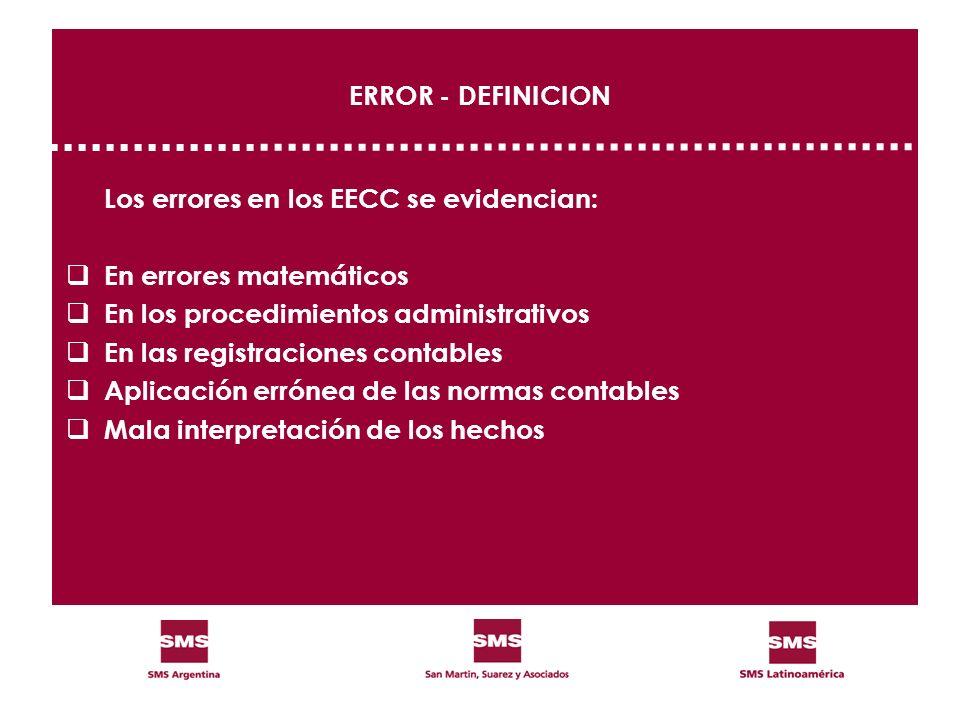 ERROR - DEFINICION Los errores en los EECC se evidencian: En errores matemáticos. En los procedimientos administrativos.