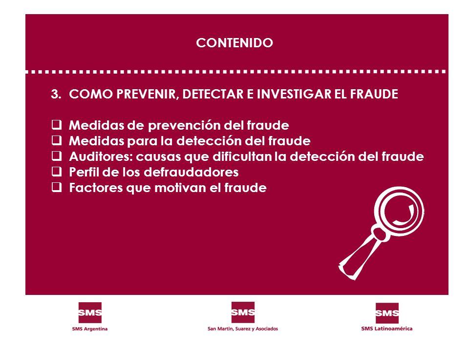 CONTENIDO 3. COMO PREVENIR, DETECTAR E INVESTIGAR EL FRAUDE. Medidas de prevención del fraude. Medidas para la detección del fraude.
