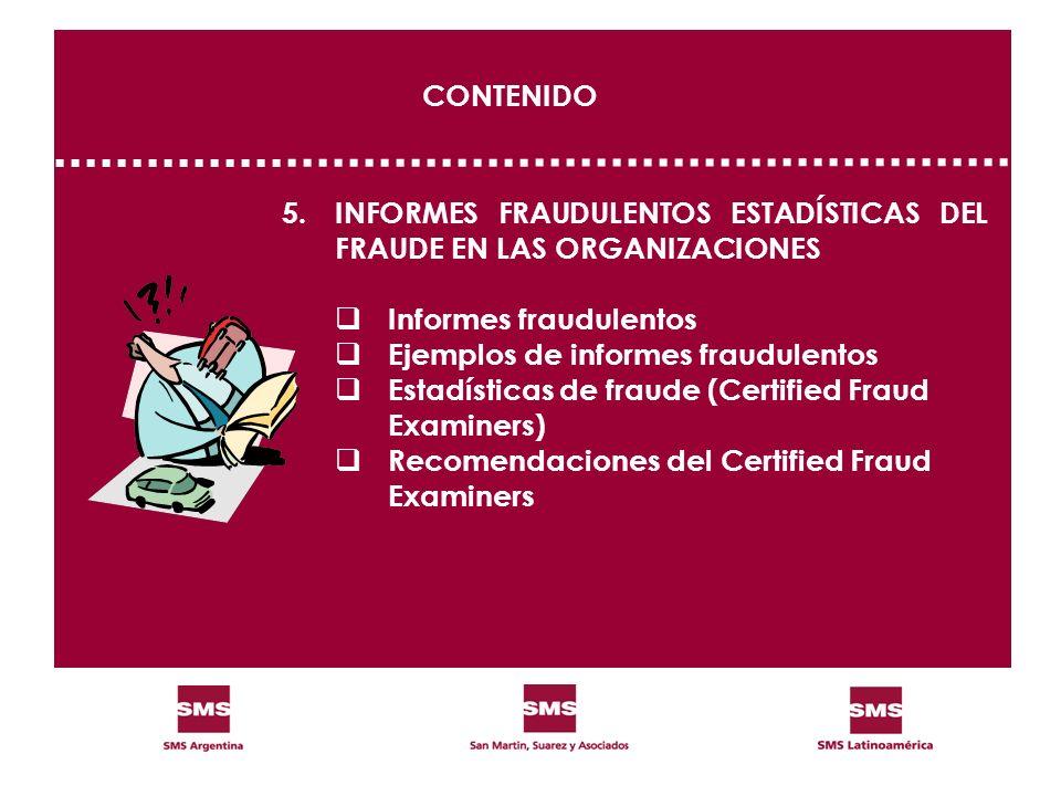 CONTENIDO 5. INFORMES FRAUDULENTOS ESTADÍSTICAS DEL FRAUDE EN LAS ORGANIZACIONES. Informes fraudulentos.