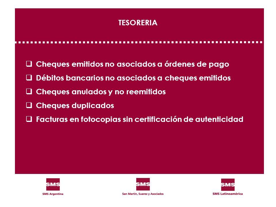 TESORERIA Cheques emitidos no asociados a órdenes de pago. Débitos bancarios no asociados a cheques emitidos.