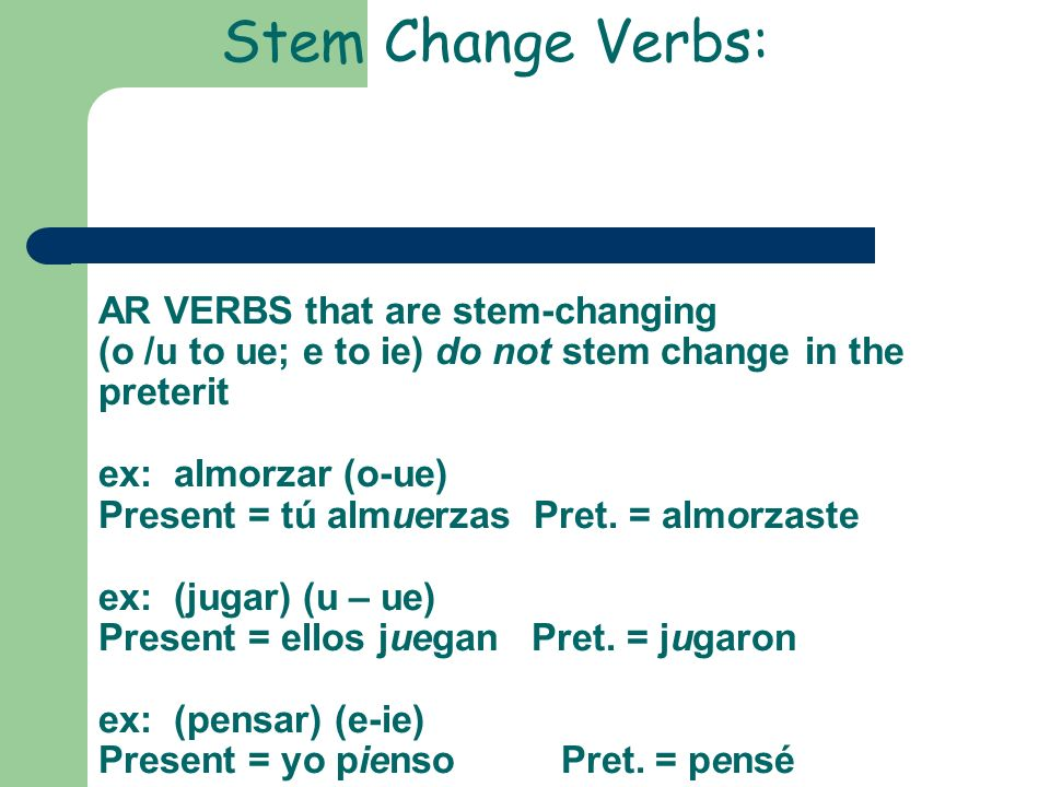 Stem Change Verbs: