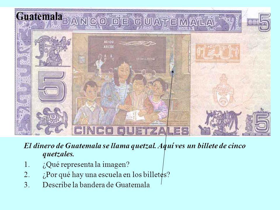 El dinero de Guatemala se llama quetzal
