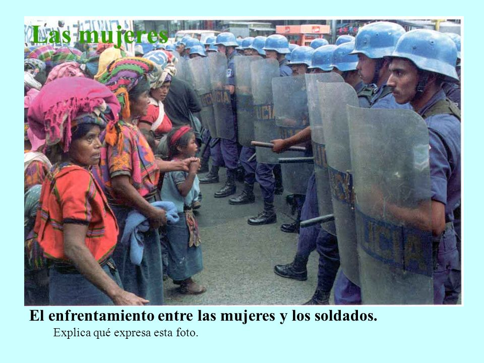 El enfrentamiento entre las mujeres y los soldados.