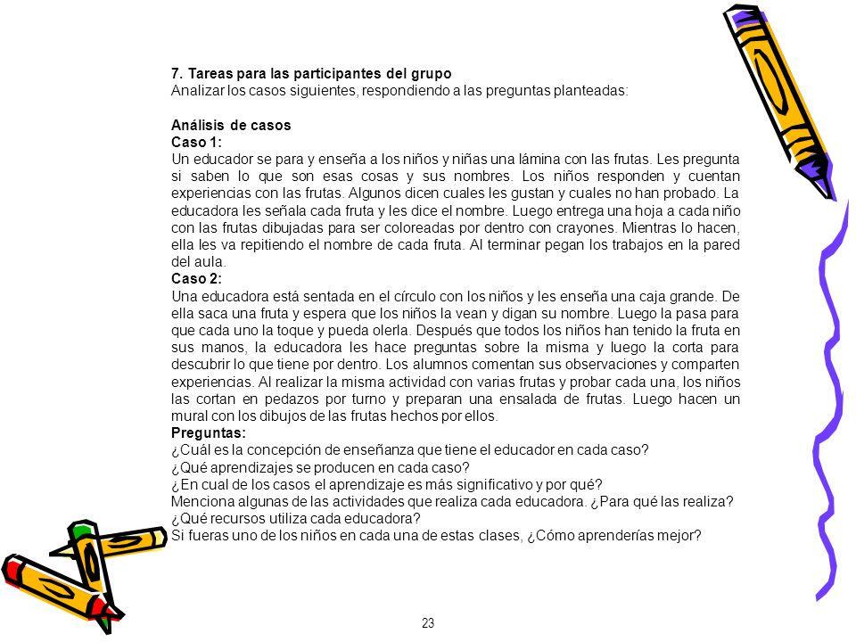 7. Tareas para las participantes del grupo. Analizar los casos siguientes, respondiendo a las preguntas planteadas: