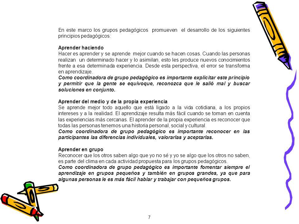 En este marco los grupos pedagógicos promueven el desarrollo de los siguientes principios pedagógicos: