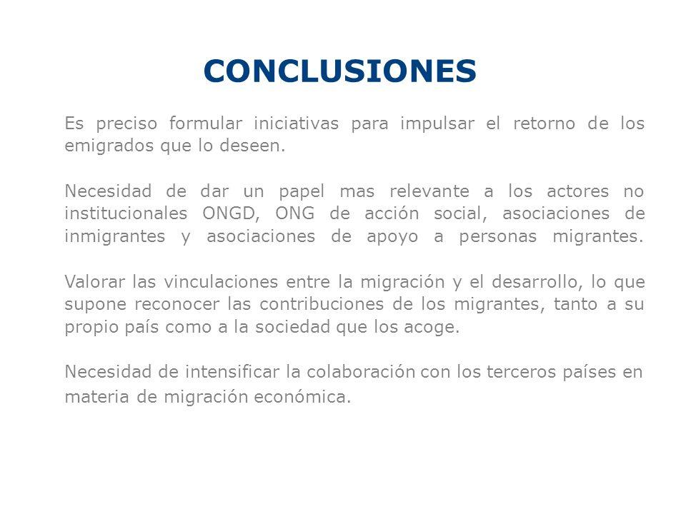 CONCLUSIONES Es preciso formular iniciativas para impulsar el retorno de los emigrados que lo deseen.