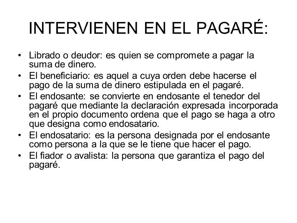INTERVIENEN EN EL PAGARÉ: