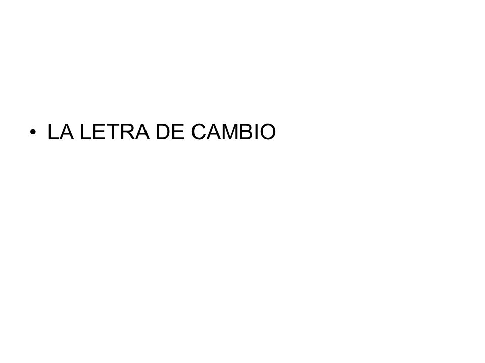 LA LETRA DE CAMBIO